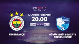 Fenerbahçe - Büyükşehir Belediye Erzurumspor (CANLI)