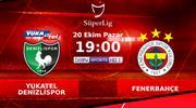 Yukatel Denizlispor - Fenerbahçe (CANLI)