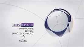 Süper Lig'de 2019'un en güzel 100 golü!