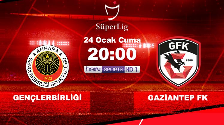 Gençlerbirliği - Gaziantep FK (CANLI)