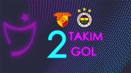 Bir Göztepe'den, bir de Fenerbahçe'den