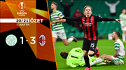 ÖZET   Celtic 1-3 Milan