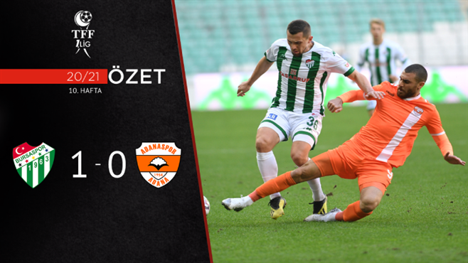 ÖZET   Bursaspor 1-0 Adanaspor