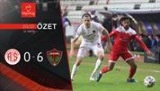 ÖZET   FTA Antalyaspor 0-6 A. Hatayspor