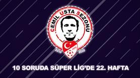 Süper Lig'de 22. haftaya ne kadar hakimsin?