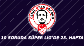 10 soruda Süper Lig'de 23. hafta