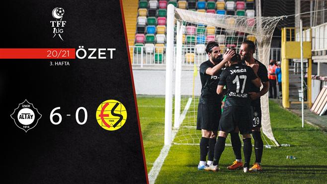 ÖZET | Altay 6-0 Eskişehirspor