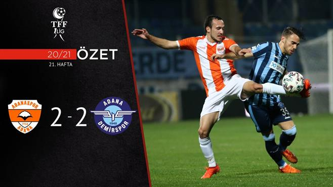 ÖZET | Adanaspor 2-2 Adana Demirspor