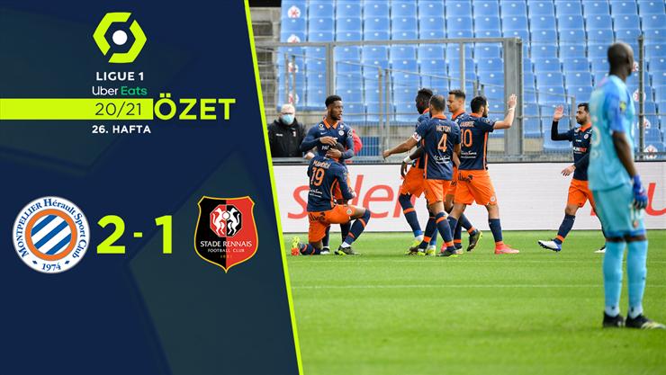 ÖZET | Montpellier 2-1 Rennes