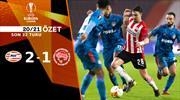 ÖZET   PSV Eindhoven 2-1 Olympiakos