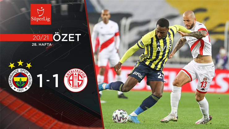 ÖZET | Fenerbahçe 1-1 FTA Antalyaspor