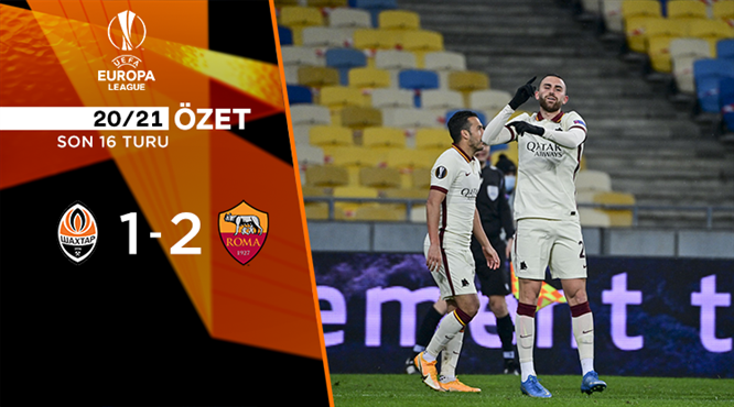 ÖZET | Shakhtar Donetsk 1-2 Roma