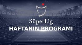Süper Lig'de 35. haftanın programı