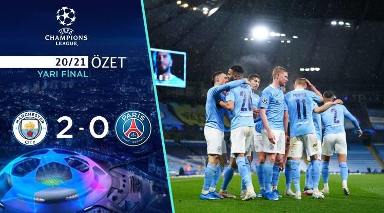ÖZET | Manchester City 2-0 PSG