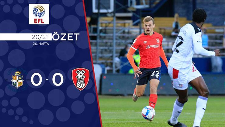 ÖZET | Luton Town 0-0 Rotherham United