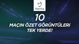 İZLE | Süper Lig'de 41. hafta maçlarının özetleri
