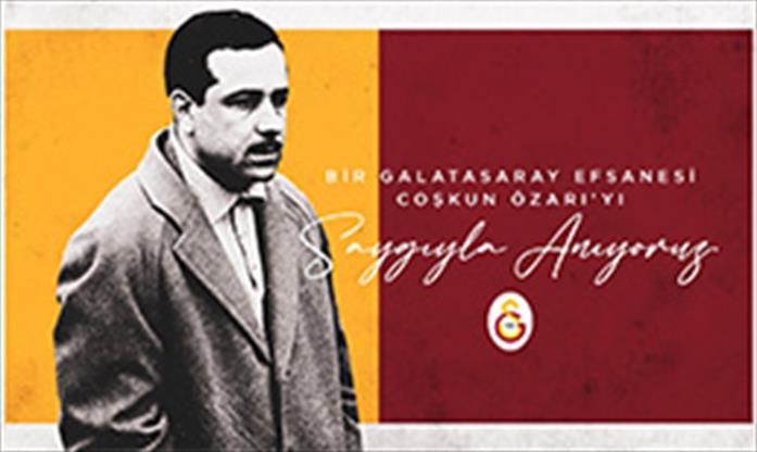 Galatasaray, Coşkun Özarı'yı andı