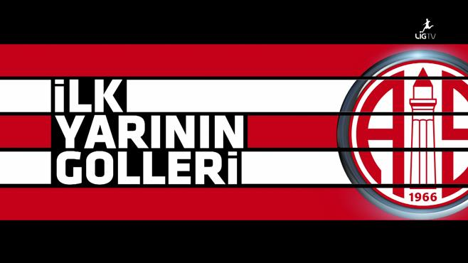 Antalyaspor'un ilk yarı golleri (1. Bölüm)