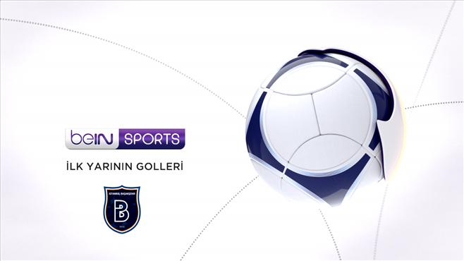 Medipol Başakşehir'in ilk yarıda attığı goller (1.Bölüm)